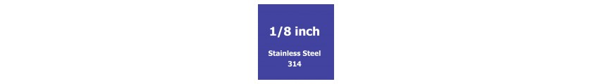 1/8 inch Stainless Steel