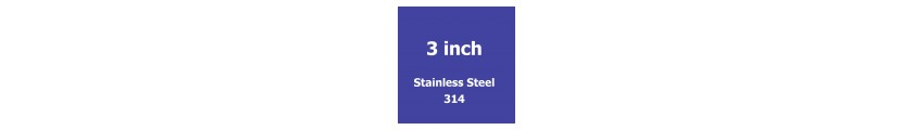 3 inch Stainless Steel 314